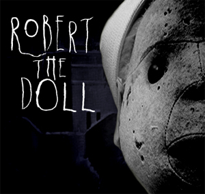 Myths And Legends Robert The Doll Mike Sirota
