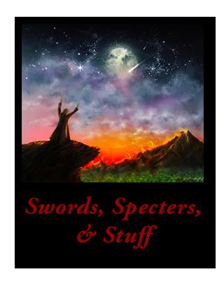Swords, Spectors & Stuff